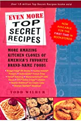 Even More Top Secret Recipes: More Amazing Kitchen Clones of America's Favorite Brand-Name Foods Paperback