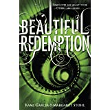 Beautiful Redemption: The Caster Chronicles Volume 4