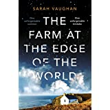 The Farm at the Edge of the World: The gorgeously evocative and unputdownable novel from bestselling author of ANATOMY OF A S