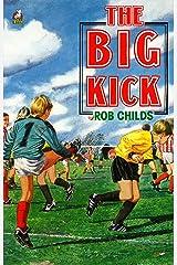 The Big Kick Kindle Edition