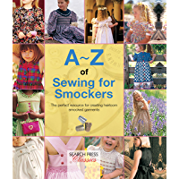A-Z of Sewing for Smockers: The perfect resource for creatin…