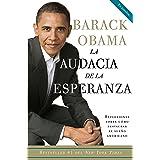 La Audacia de la Esperanza: Reflexiones Sobre Como Restaurar El Sueno Americano / The Audacity of Hope