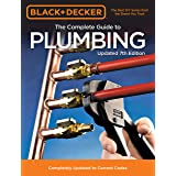 Black & Decker The Complete Guide to Plumbing Updated 7th Edition: Completely Updated to Current Codes