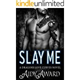 Slay Me: A Dragon Shifter and Curvy Girl Romance (Dragons Love Curves Book 9)