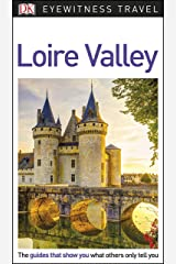 DK Eyewitness Loire Valley (Travel Guide) Kindle Edition