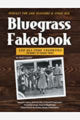 Bluegrass Fakebook 150 All Time Favorites Includes 50 Gospel Tunes for Guitar Banjo & Mandolin Kindle Edition
