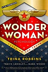 Wonder Woman Psychology: Lassoing the Truth (Popular Culture Psychology Book 6) Kindle Edition