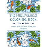 Mindfulness Coloring Book, Volume Two: The Adult Coloring Book for Anti-Stress Art Therapy: 2