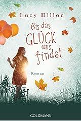 Bis das Glück uns findet: Roman (German Edition) Kindle Edition