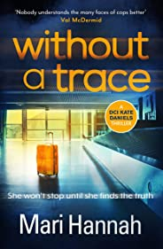 Without a Trace: A DCI Kate Daniels thriller (Dci Kate Daniels 7)