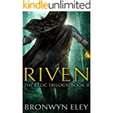 Riven (The Relic Trilogy Book 2)