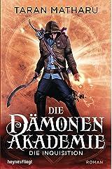 Die Dämonenakademie - Die Inquisition: Roman (Dämonenakademie-Serie 2) (German Edition) Kindle Edition