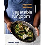 Vegetable Kingdom: The Abundant World of Vegan Recipes: A Vegan Cookbook