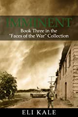 """Imminent: Book Three in the """"Faces of the War"""" Collection Kindle Edition"""