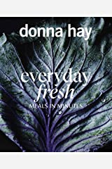 Everyday Fresh: Meals in Minutes Kindle Edition