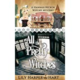 All the Pretty Witches (A Hannah Hickok Witchy Mystery Book 6)