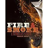 Fire and Smoke: A Pitmaster's Secrets: A Cookbook
