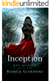 Inception: A Dark Paranormal Romance (The Marked Saga Book 1) (English Edition)