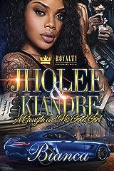 Jholee & Kiandre: A Gangsta & His Good Girl Kindle Edition