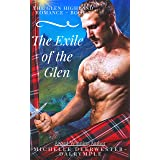 The Exile of the Glen: A Steamy Scottish Medieval Highlander Romance! (The Glen Highland Romance Book 3)