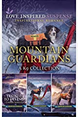 Mountain Guardians - A K9 Collection/Trained to Defend/Mountain Hostage/Fugitive Trail (K-9 Mountain Guardians Book 1) Kindle Edition