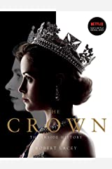 The Crown: The inside history Kindle Edition