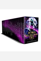 A Cursed All Hallows' Eve: A Limited Edition Paranormal Romance, Urban Fantasy, and Reverse Harem Halloween Themed Collection Kindle Edition