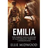 Emilia: The darkest days in history of Nazi Germany through a woman's eyes (Women and the Holocaust Book 1)
