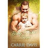 Baby Makes Three (Epic Love Book 2)