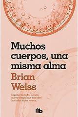 Muchos cuerpos, una misma alma (Spanish Edition) Kindle Edition