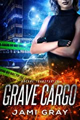 Grave Cargo: Arcane Transporter 1 Kindle Edition