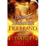 Bound To Seduction (Firebrand Series Book 1)