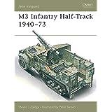 M3 Infantry Half-Track 1940–73: 1940-73 (New Vanguard Book 11)