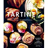 Tartine: A Classic Revisited: 55 All-New Recipes; 60 Updated Favorites