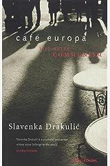 Café Europa: Life After Communism Kindle Edition