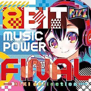 8BIT MUSIC POWER FINAL - RIKI collection -