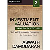 Investment Valuation: Tools and Techniques for Determining the Value of any Asset, University Edition