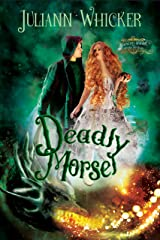Deadly Morsel: Rosewood Academy of Witches and Mages (Darkly Sweet Book 5) Kindle Edition