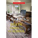 Death Comes to the School (A Kurland St. Mary Mystery Book 5)