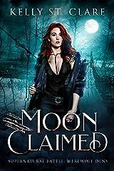 Moon Claimed: Supernatural Battle (Werewolf Dens Book 2) Kindle Edition