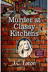Murder at Classy Kitchens Kindle Edition