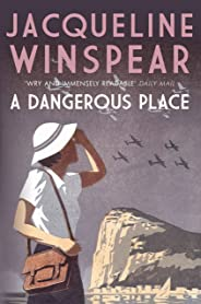A Dangerous Place: A perilous case for Maisie Dobbs (Maisie Dobbs Mystery Series Book 10)