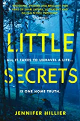 Little Secrets: 'For fans of Shari Lapena, Liz Nugent and Gillian Flynn' Will Dean, author of Dark Pines Kindle Edition