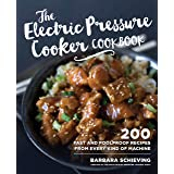 The Electric Pressure Cooker Cookbook: 200 Fast and Foolproof Recipes for Every Kind of Machine
