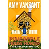 Pineapple House Hunter: A Fun, Small Town, Female Detective Mystery (Pineapple Port Mysteries Book 12)