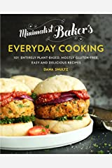 Minimalist Baker's Everyday Cooking: 101 Entirely Plant-based, Mostly Gluten-Free, Easy and Delicious Recipes Kindle Edition
