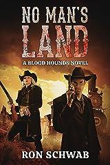 No Man's Land: A Blood Hounds Novel (The Blood Hounds Book 2) Kindle Edition