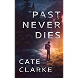 Past Never Dies (A Diana Weick Thriller Book 1)