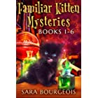 Familiar Kitten Mysteries: Books 1 - 6