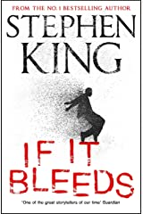If It Bleeds: a stand-alone sequel to the No. 1 bestseller The Outsider, plus three irresistible novellas Kindle Edition